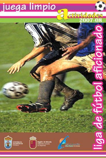 "LIGA FÚTBOL AFICIONADO  ""JUEGA LIMPIO""  Temporada 2007-08, Foto 4"