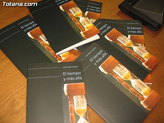 SE PRESENTA EL LIBRO EL TIEMPO Y MÁS ALLÁ, DE JOSÉ MARÍA CAMPOS Y DEL QUE SE HAN EDITADO 500 EJEMPLARES - 1